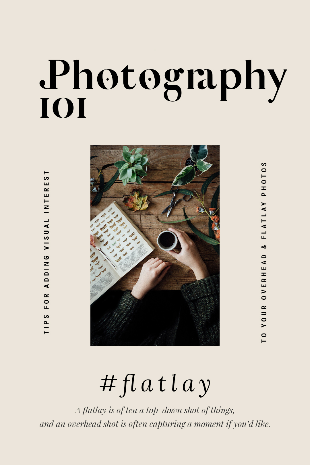 Flatlay vs. Overhead + Tips on adding more Visual Interest to your photos